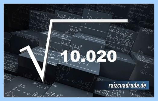 Forma de representar matemáticamente la raíz cuadrada del número 10020