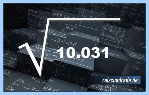 Forma de representar matemáticamente la raíz cuadrada del número 10031