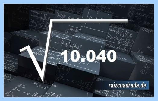 Como se representa matemáticamente la operación raíz cuadrada de 10040