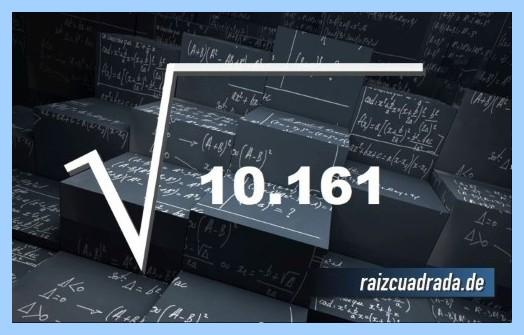 Como se representa comúnmente la operación raíz cuadrada del número 10161