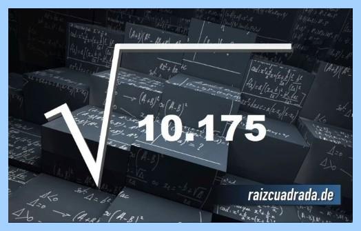 Como se representa habitualmente la operación raíz cuadrada de 10175