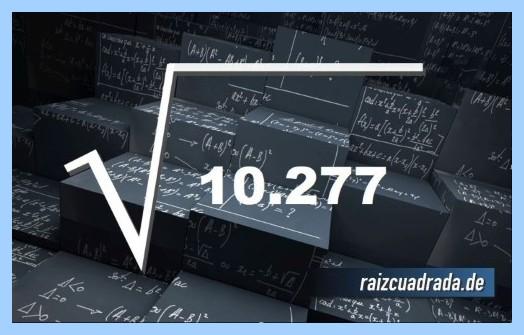 Como se representa frecuentemente la operación raíz del número 10277