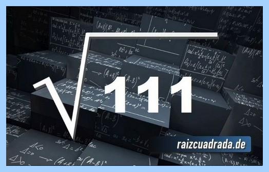 Representación comúnmente la raíz cuadrada del número 111