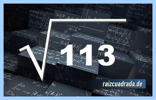 Forma de representar conmúnmente la raíz del número 113