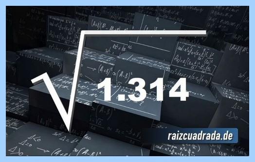 Representación matemáticamente la operación matemática raíz cuadrada del número 1314