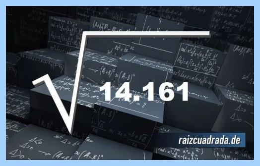 Forma de representar matemáticamente la operación matemática raíz cuadrada del número 14161