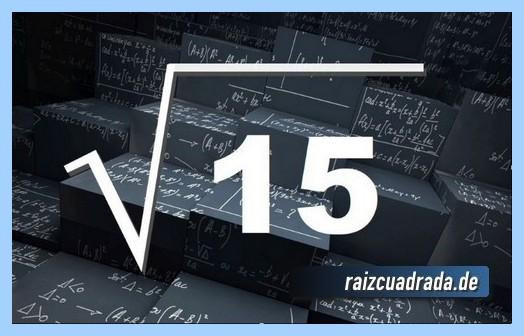 Forma de representar habitualmente la raíz cuadrada del número 15