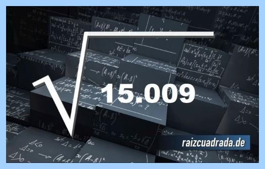 Forma de representar matemáticamente la operación matemática raíz cuadrada de 15009