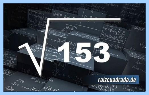 Forma de representar habitualmente la raíz cuadrada de 153