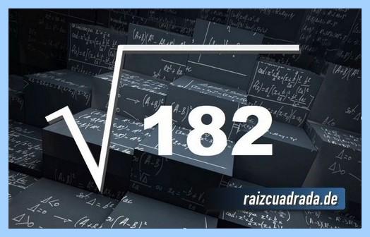Forma de representar frecuentemente la raíz cuadrada del número 182
