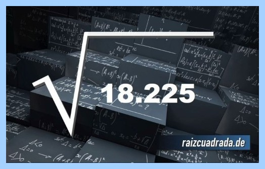 Como se representa comúnmente la raíz cuadrada del número 18225