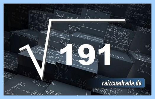 Forma de representar habitualmente la operación matemática raíz cuadrada del número 191