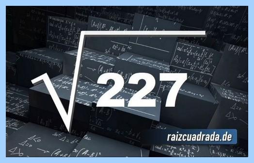 Representación conmúnmente la raíz cuadrada de 227