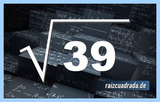 Representación habitualmente la raíz cuadrada del número 39