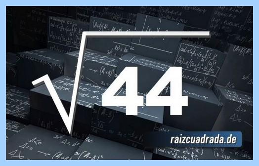 Forma de representar habitualmente la raíz de 44