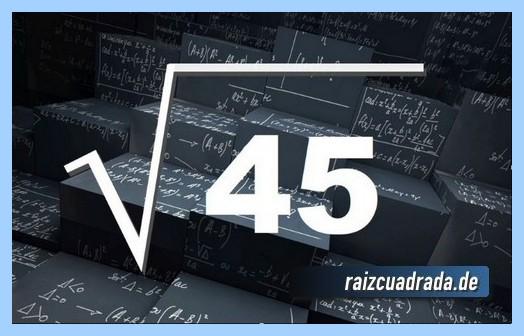 Forma de representar conmúnmente la raíz cuadrada del número 45