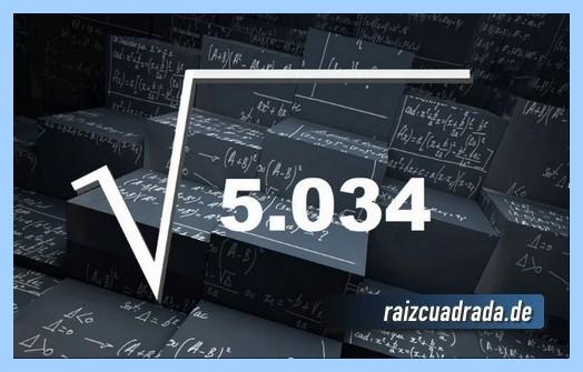 Forma de representar habitualmente la raíz cuadrada del número 5034