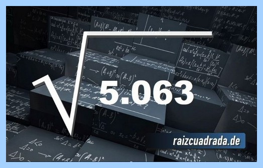 Como se representa conmúnmente la operación matemática raíz cuadrada del número 5063