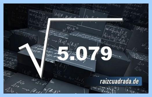 Forma de representar habitualmente la operación raíz cuadrada del número 5079