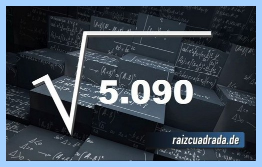 Representación matemáticamente la raíz del número 5090