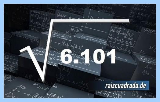 Representación matemáticamente la operación matemática raíz cuadrada del número 6101