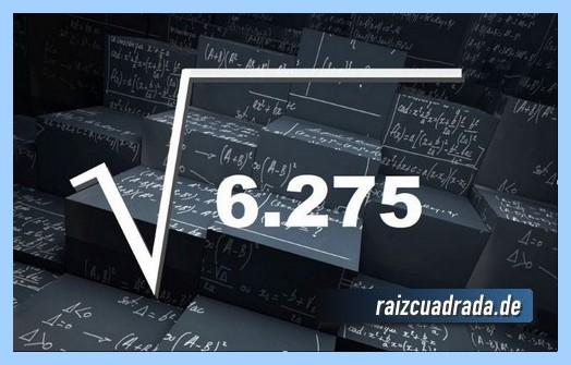 Forma de representar matemáticamente la operación matemática raíz cuadrada del número 6275