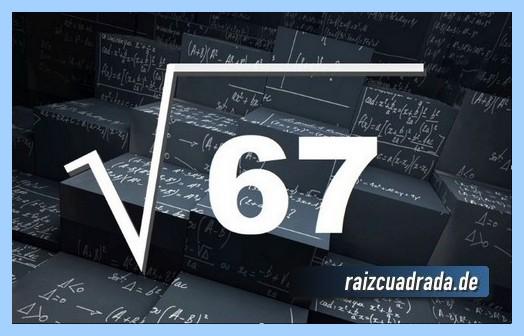 Como se representa frecuentemente la raíz cuadrada de 67