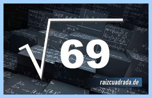 Forma de representar comúnmente la operación raíz cuadrada del número 69