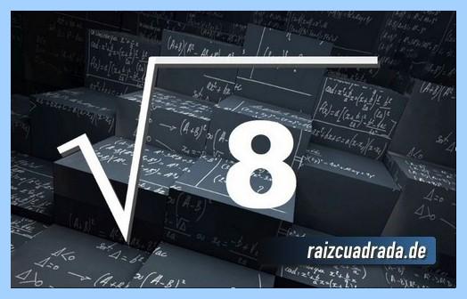 Forma de representar habitualmente la operación matemática raíz cuadrada del número 8