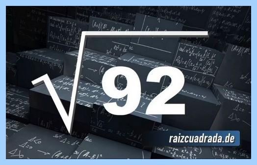 Representación habitualmente la operación raíz cuadrada del número 92
