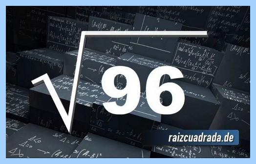 Forma de representar comúnmente la raíz cuadrada del número 96
