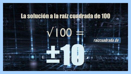 Solución obtenida en la resolución operación raíz de 100