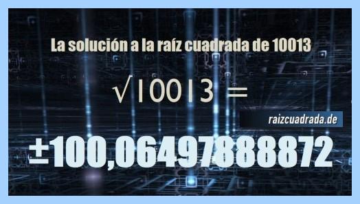 Solución obtenida en la raíz cuadrada de 10013