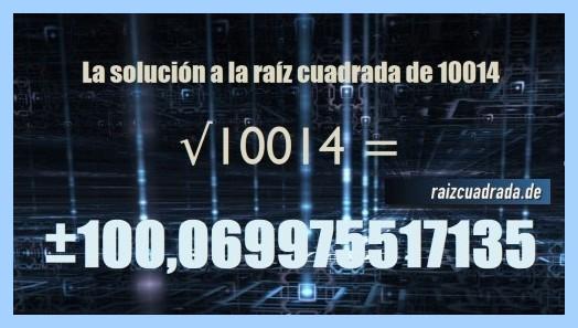 Solución obtenida en la resolución operación matemática raíz cuadrada del número 10014