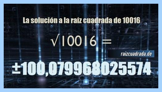 Solución conseguida en la resolución operación matemática raíz del número 10016