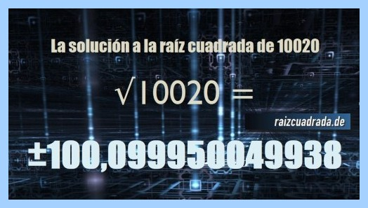 Resultado final de la resolución raíz cuadrada del número 10020