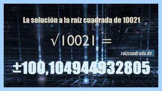Solución conseguida en la raíz cuadrada del número 10021