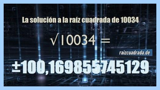 Número que se obtiene en la resolución operación raíz de 10034
