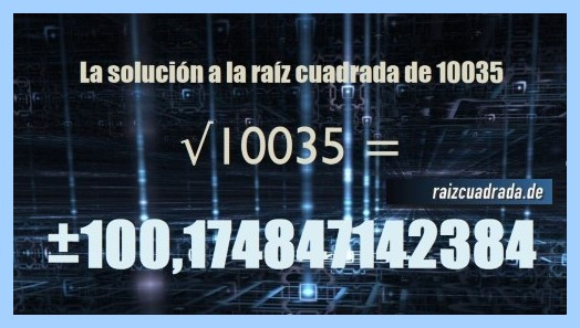 Solución final de la operación matemática raíz cuadrada del número 10035