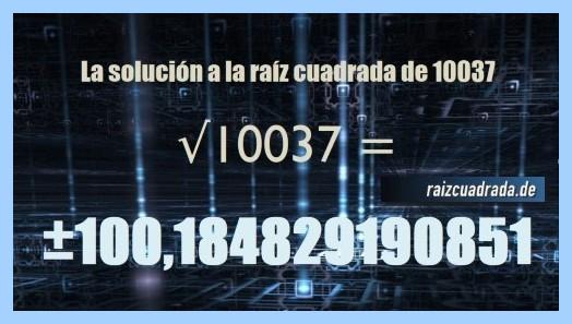 Resultado que se obtiene en la resolución operación raíz cuadrada del número 10037