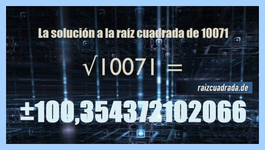 Solución conseguida en la operación matemática raíz cuadrada de 10071