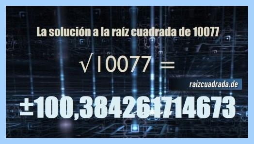 Solución que se obtiene en la resolución operación raíz del número 10077