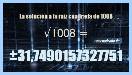 Número obtenido en la operación raíz cuadrada de 1008