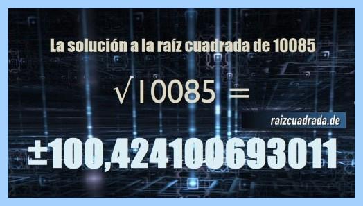 Resultado obtenido en la resolución operación matemática raíz de 10085