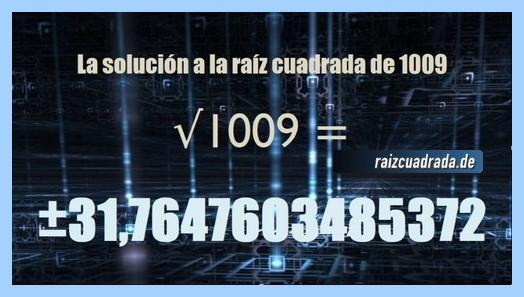 Solución finalmente hallada en la resolución operación raíz del número 1009