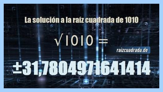 Resultado conseguido en la resolución raíz cuadrada del número 1010