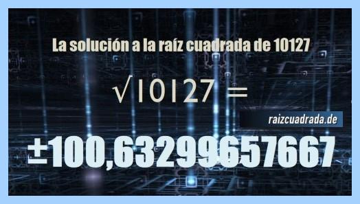 Solución que se obtiene en la resolución operación matemática raíz de 10127
