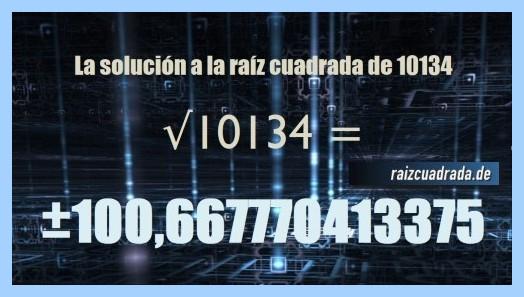 Resultado que se obtiene en la resolución operación raíz cuadrada del número 10134
