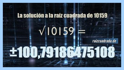Solución final de la resolución operación raíz cuadrada del número 10159