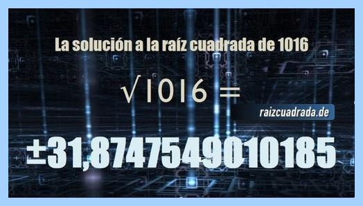Resultado que se obtiene en la resolución raíz del número 1016